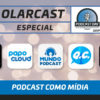 Release Update #01 – PodcastDay 2019 – Podcast como Mídia Episódio de Olarcast