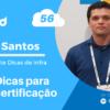 Papo Cloud 056 – Dicas para certificação com Felipe Santos do Dicas de Infra