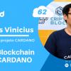 Papo Cloud 062 – Bate papo com o embaixador Marcus Vinicius do projeto Blockchain CARDANO