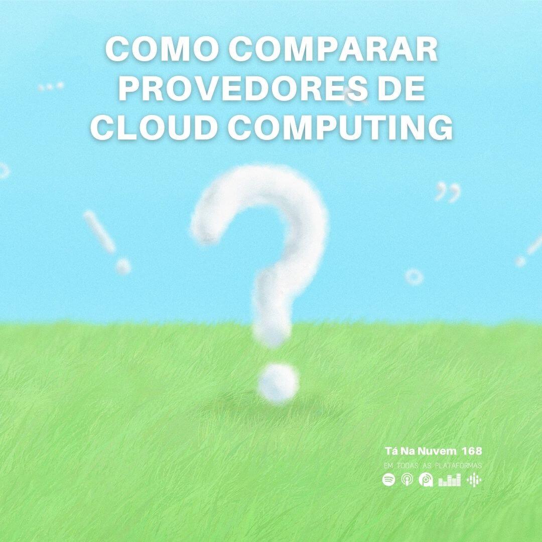 Comparar serviços Cloud Computing