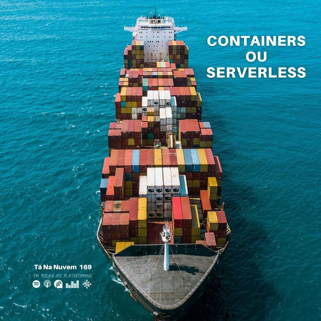 Containers ou serverless