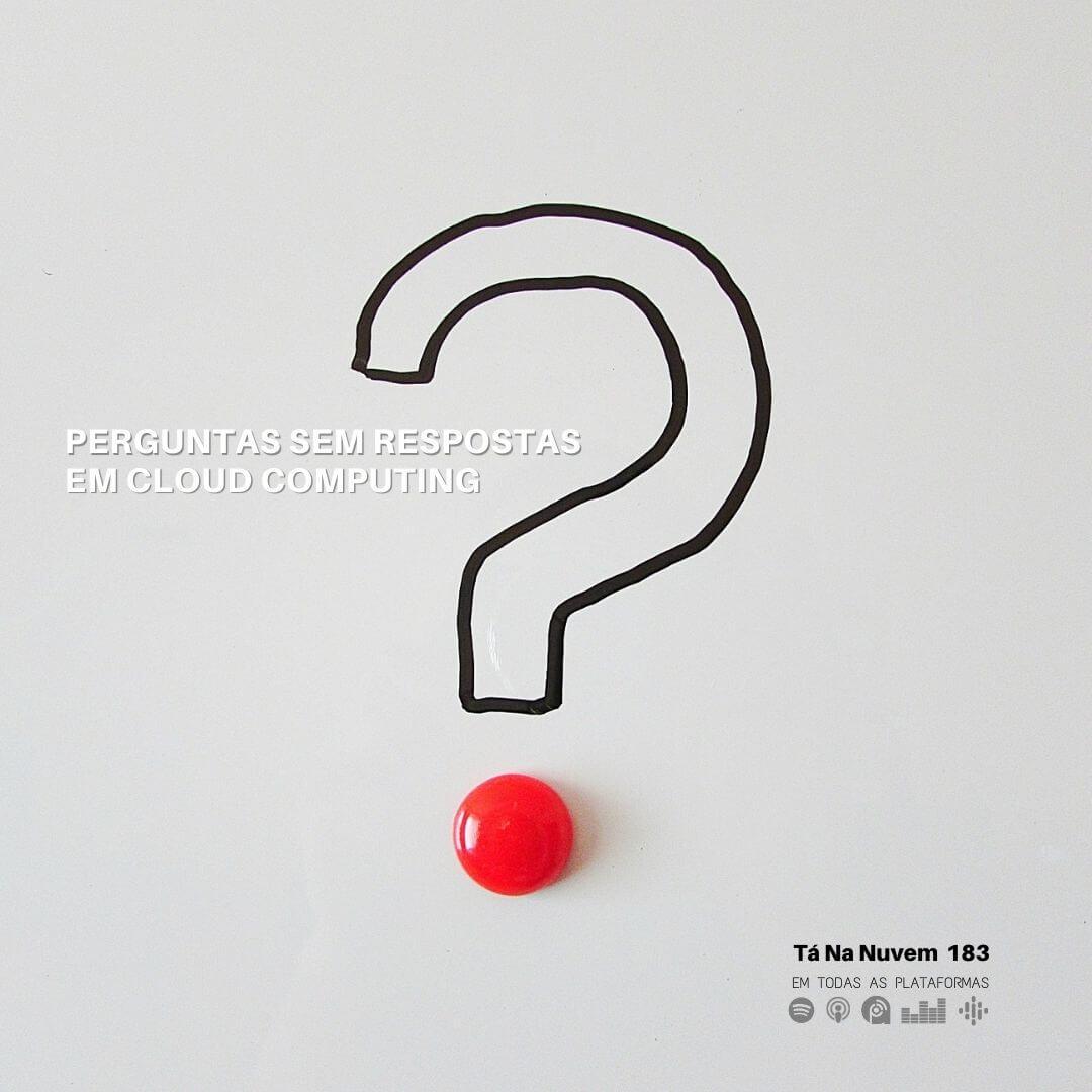 Perguntas sem respostas em Cloud Computing