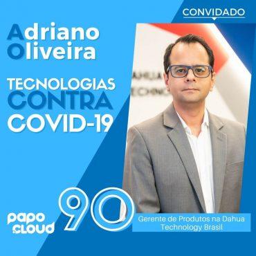 Desafios das empresas em cibersegurança em cloud computing com Adriano Oliveira da Dahua Technology Brasil