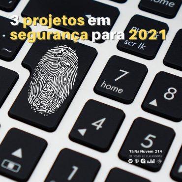 3 projetos em segurança para 2021 segundo o Gartner
