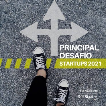 Principal desafio das Startups para 2021