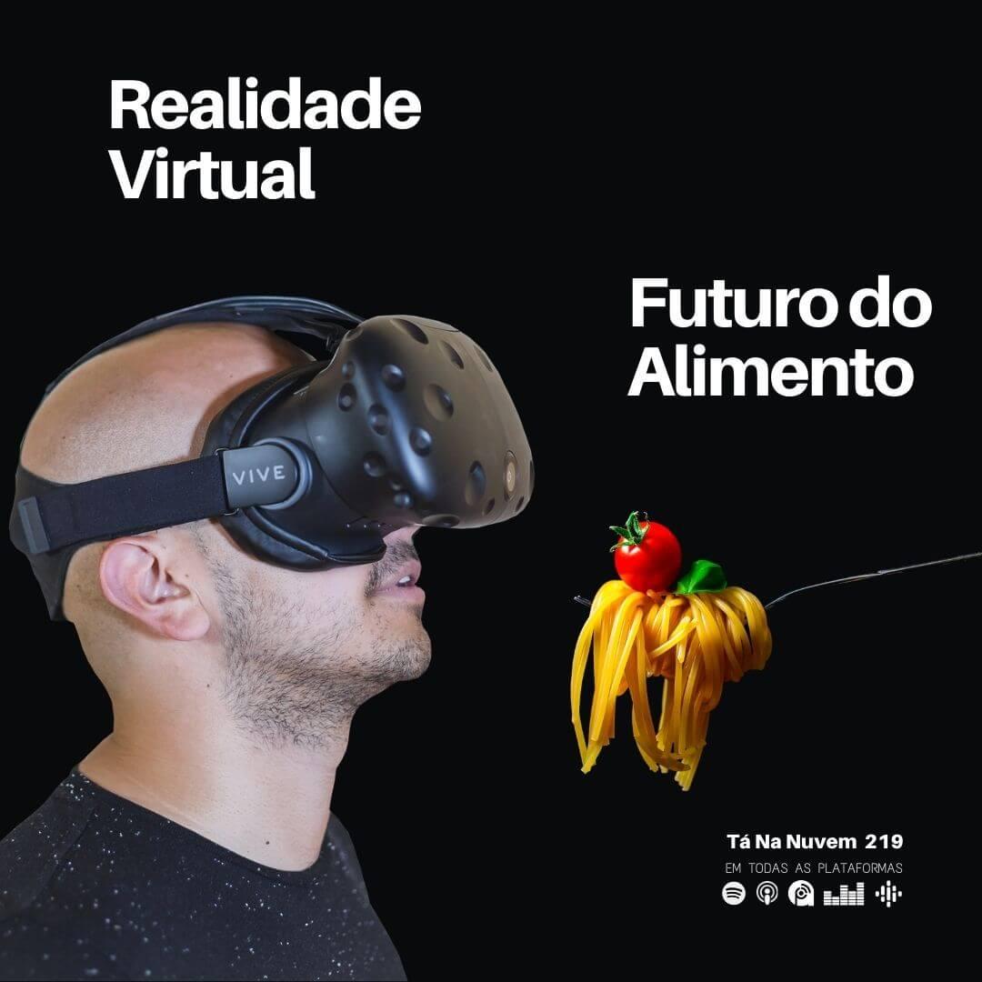 Realidade Virtual e o Futuro do Alimento