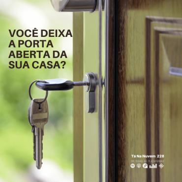 Você deixa a porta aberta da sua casa?