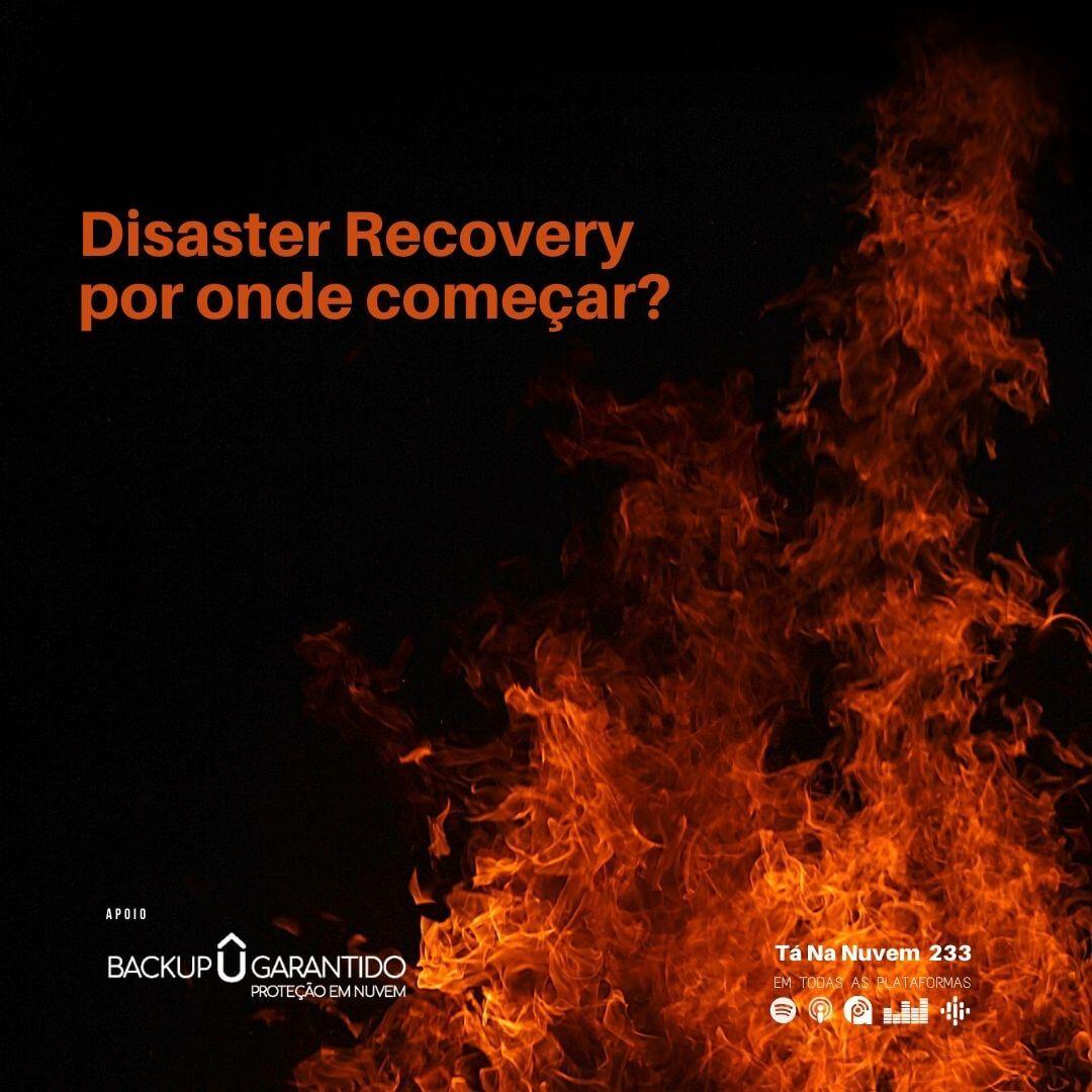 Disaster Recovery por onde começar?