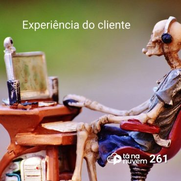 Tá Na Nuvem 261 - Tendências da experiência do cliente da Zendesk