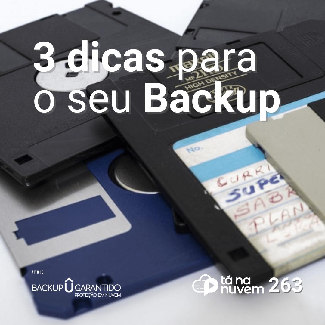 Backup Garantido Tá Na Nuvem 263 - 3 pilares para o seu backup