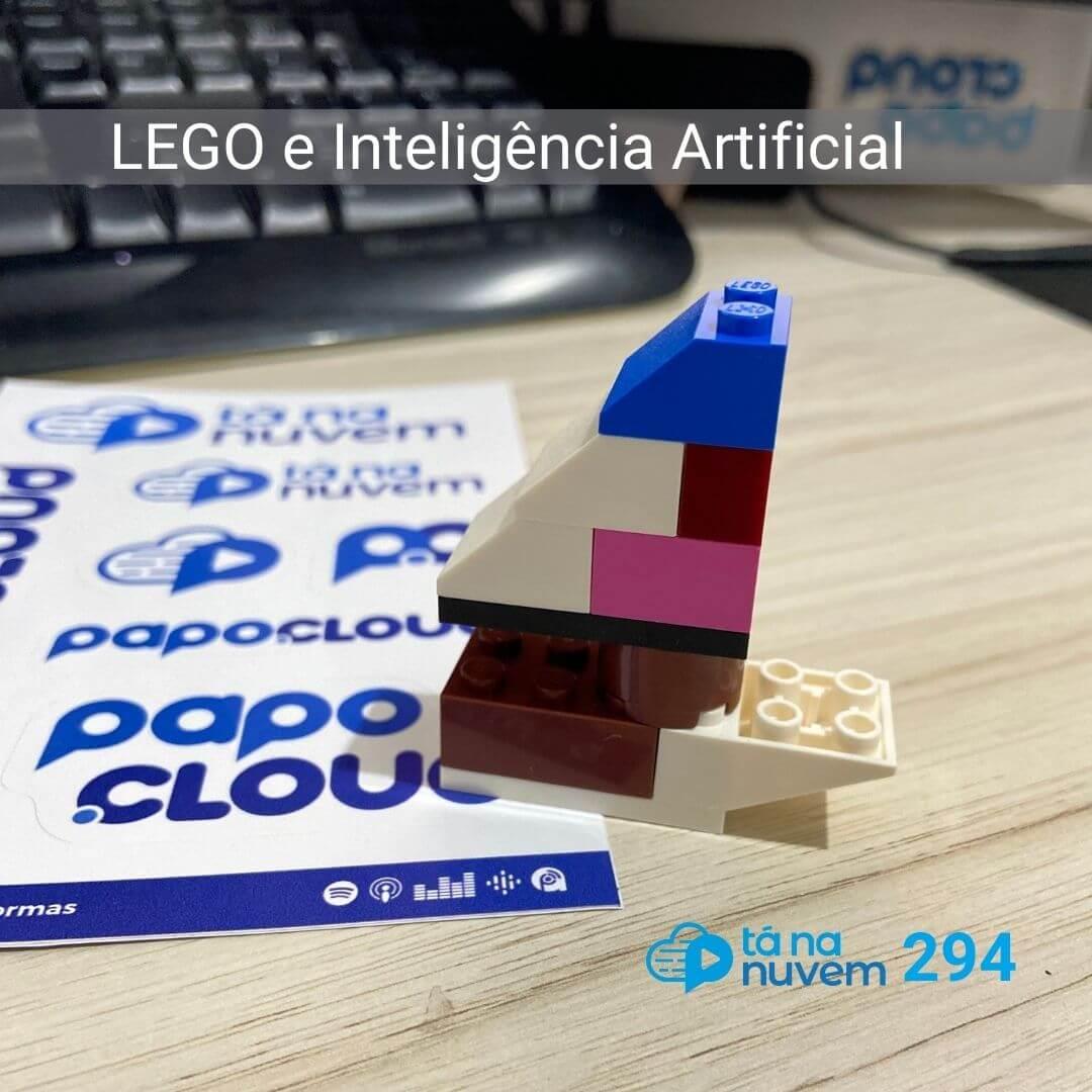 Tá Na Nuvem 294 - LEGO e Inteligência Artificial