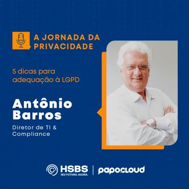 A Jornada da Privacidade - 5 dicas para adequação à LGPD - Antonio Barros