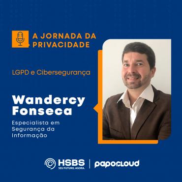 A Jornada da Privacidade -LGPD e Cibersegurança - Wandercy Fonseca