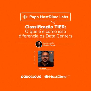 Papo HostDime Labs - Classificação TIER o que é e como isso diferencia os Data Centers - Luiz Claudio