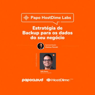 Papo HostDime Labs - Estratégia de Backup para os dados do seu negócio - Itallo Ramon