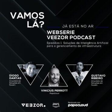 VEEZOR Podcast - Soluções de Inteligência Artificial para o gerenciamento de Infraestrutura - Diogo Dantas e Gustavo Ribeiro