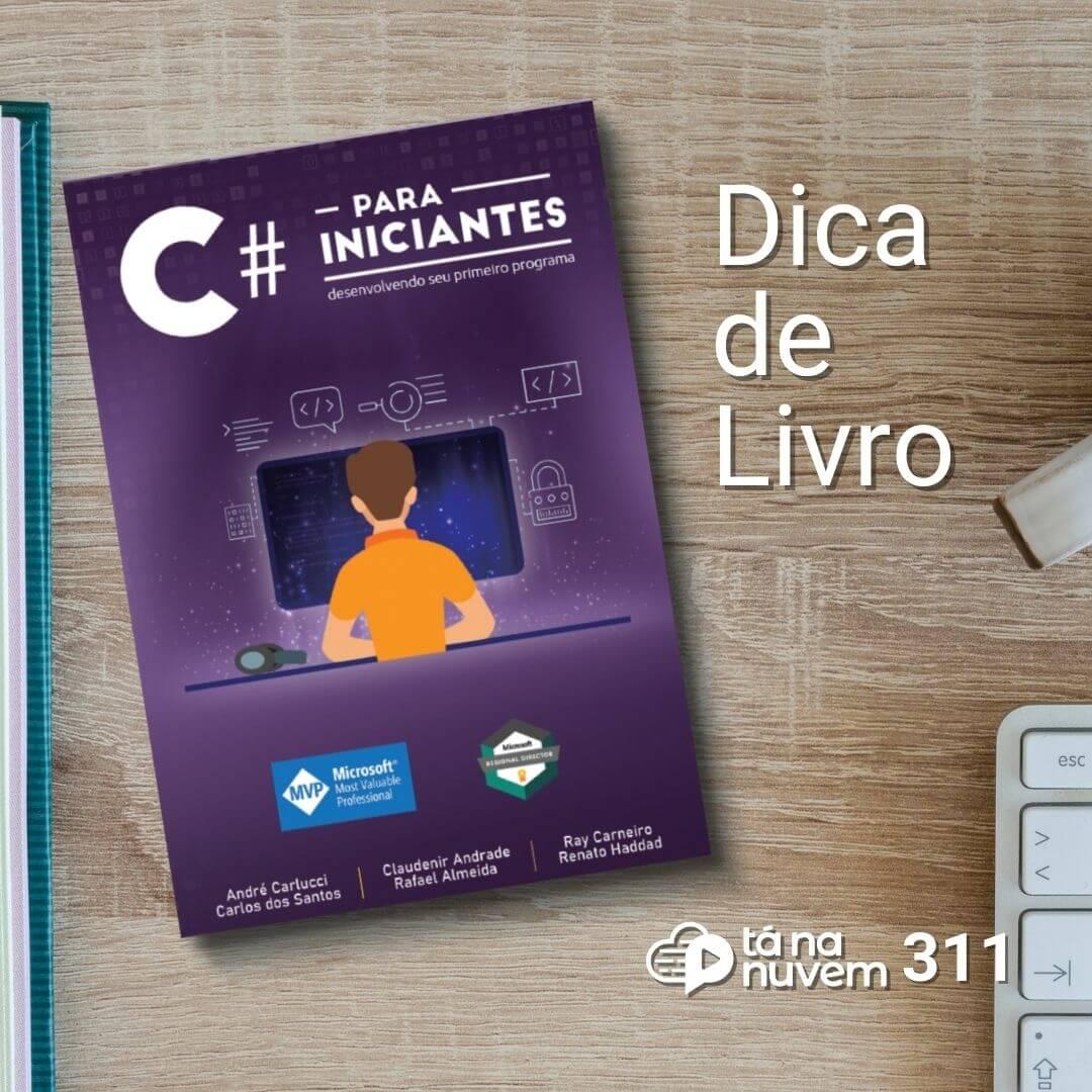 Tá Na Nuvem 311 - DICA de LIVRO - C# Para Iniciantes